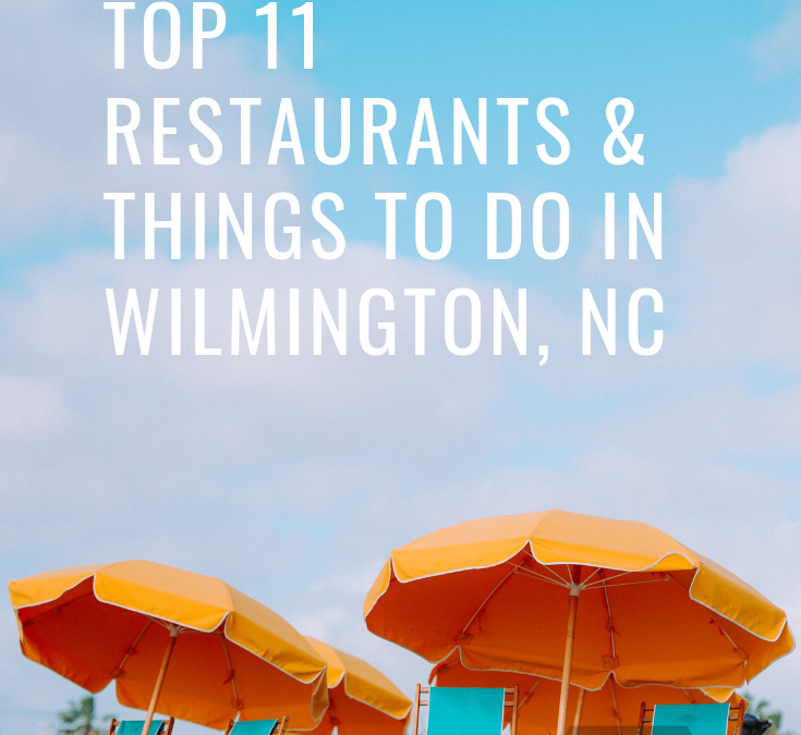 Top 11 Restaurants & Things to do in Wilmington, NC
