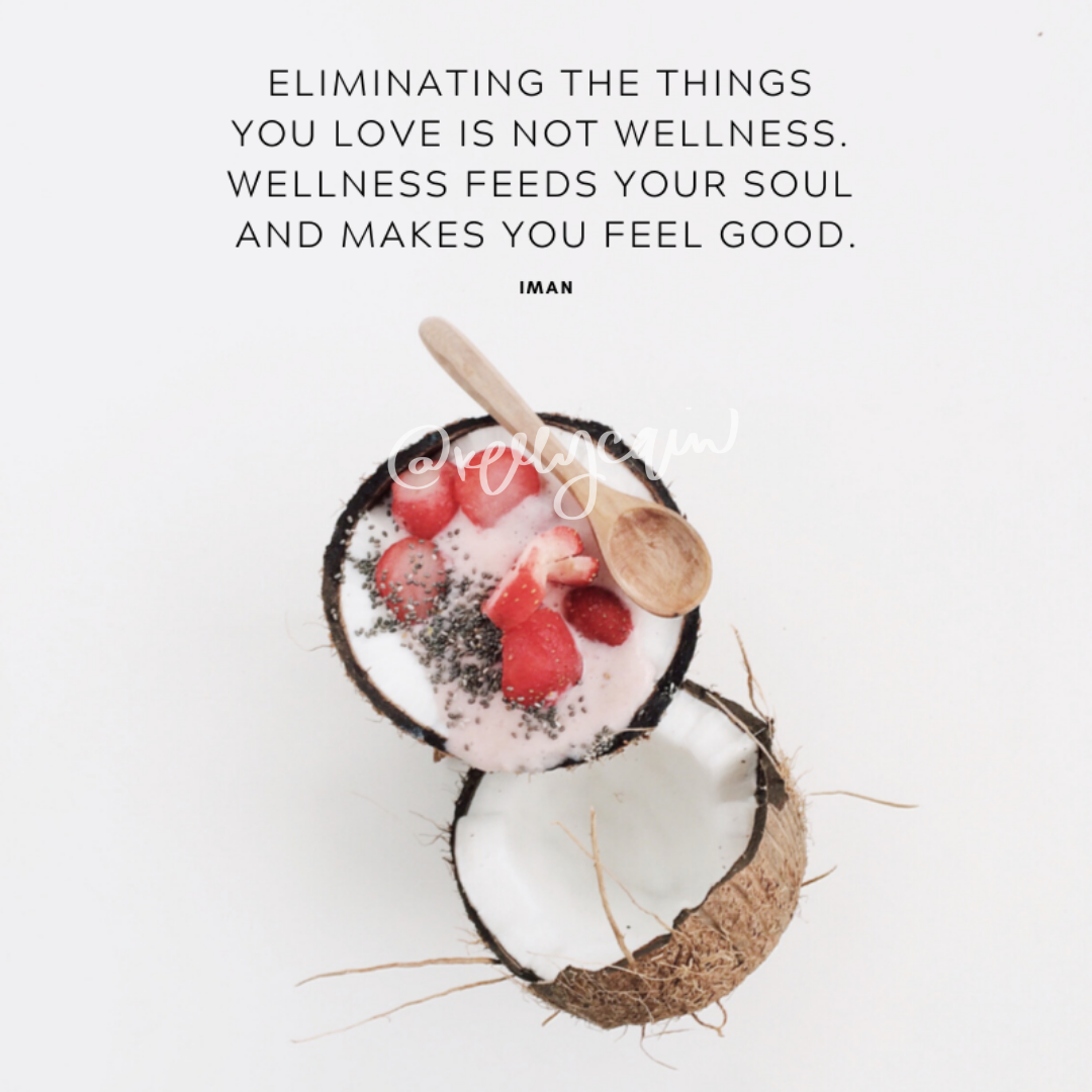 Eliminating the things you love is not wellness, wellness feeds your soul and makes you feel good, wellness quote 7 Quick Tips that Help You Improve Gut Health Fast
